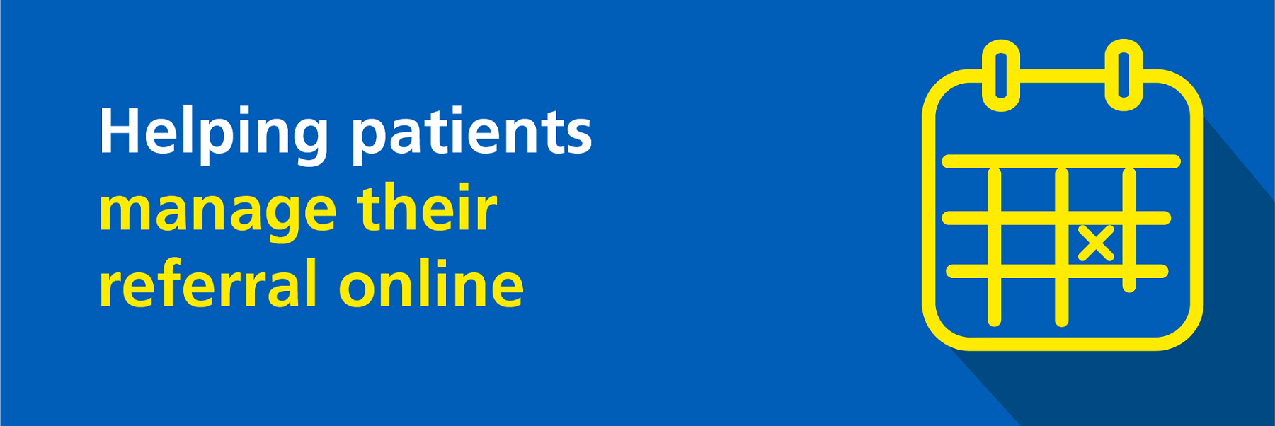 Helping patients manage their referral online