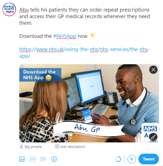 "Image of an example tweet saying ""Abu tells his patients they can order repeat prescriptions and access their GP medical records whenever they need them. Download the NHS App now"""